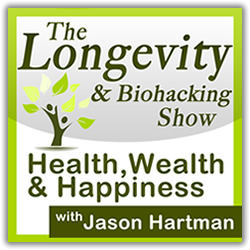 Jason Hartman's The Longevity & Biohacking Show
