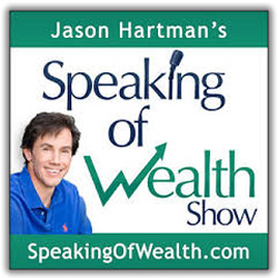 Jason Hartman's Speaking of Wealth Show